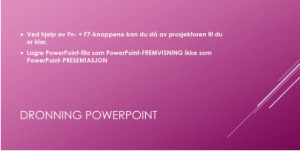 ENKELT: To knapper, Fn og F7, lar deg bestemme over hva som vises i prosjektoren. Lagrer du PowerPoint-fila som PowerPoint-fremvisning, slipper du å starte PowerPoint for å vise presentasjonen.